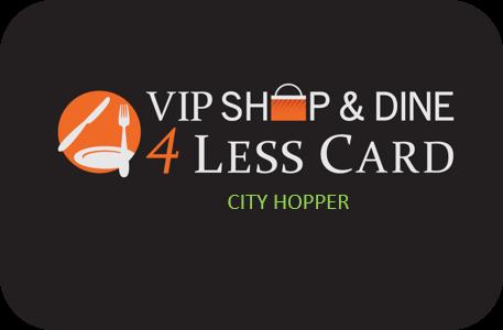 VIP Shop & Dine 4Less Card City Hopper